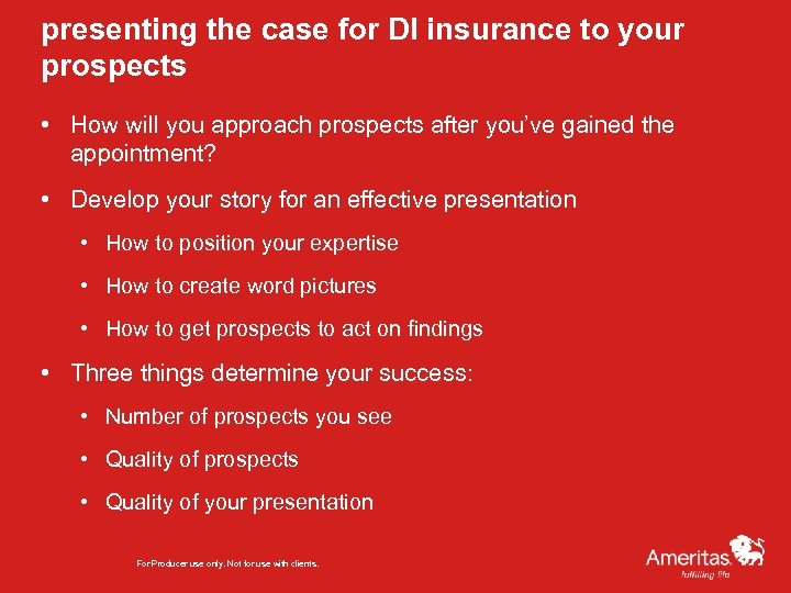 presenting the case for DI insurance to your prospects • How will you approach