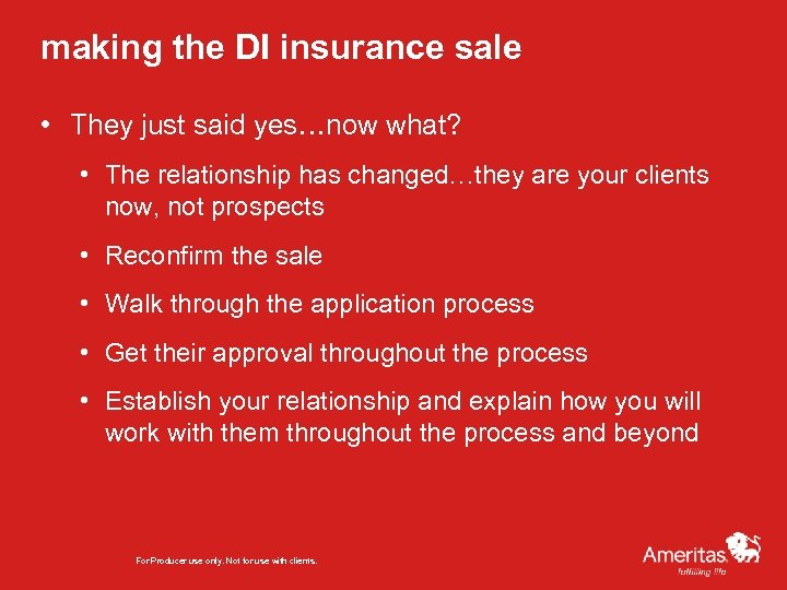 making the DI insurance sale • They just said yes…now what? • The relationship