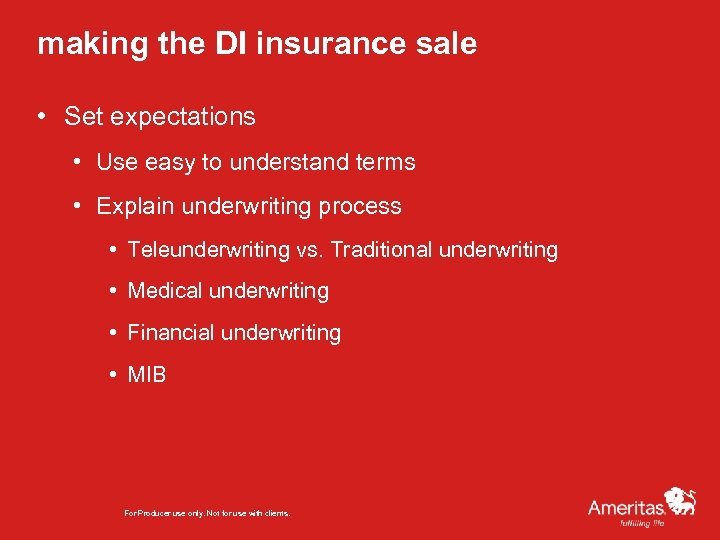making the DI insurance sale • Set expectations • Use easy to understand terms