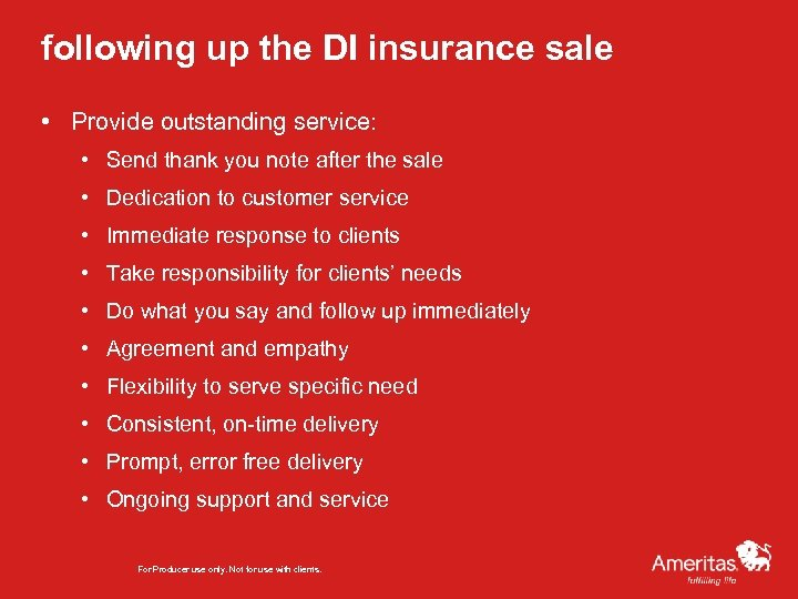 following up the DI insurance sale • Provide outstanding service: • Send thank you