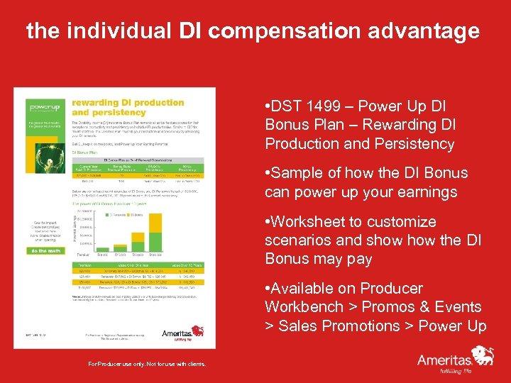 the individual DI compensation advantage • DST 1499 – Power Up DI Bonus Plan