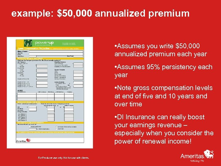 example: $50, 000 annualized premium • Assumes you write $50, 000 annualized premium each