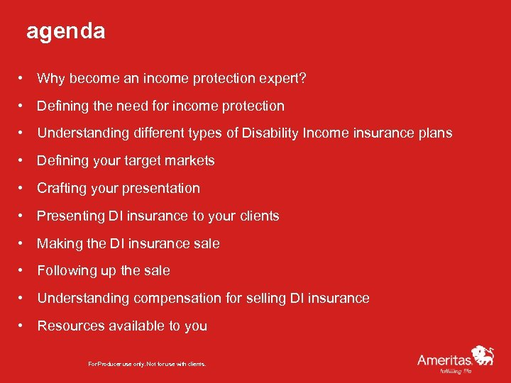 agenda • Why become an income protection expert? • Defining the need for income