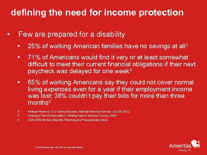 defining the need for income protection • Few are prepared for a disability •