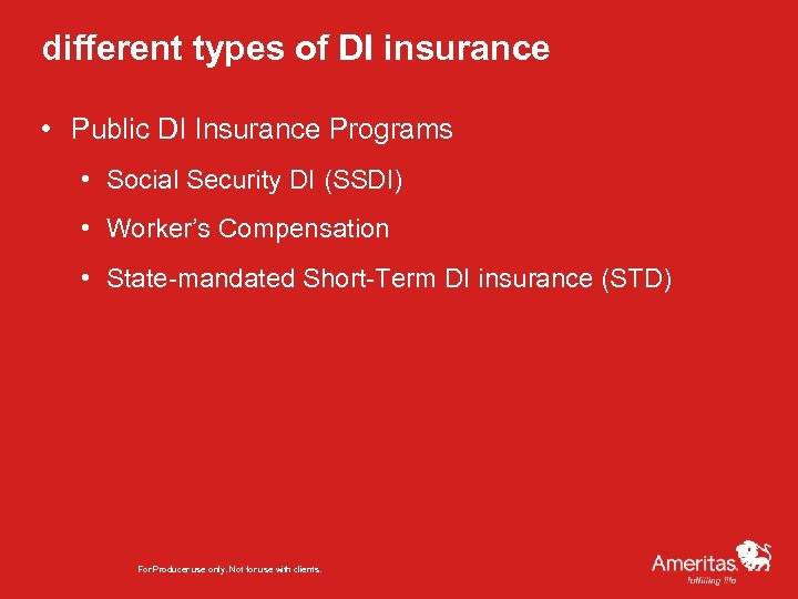 different types of DI insurance • Public DI Insurance Programs • Social Security DI