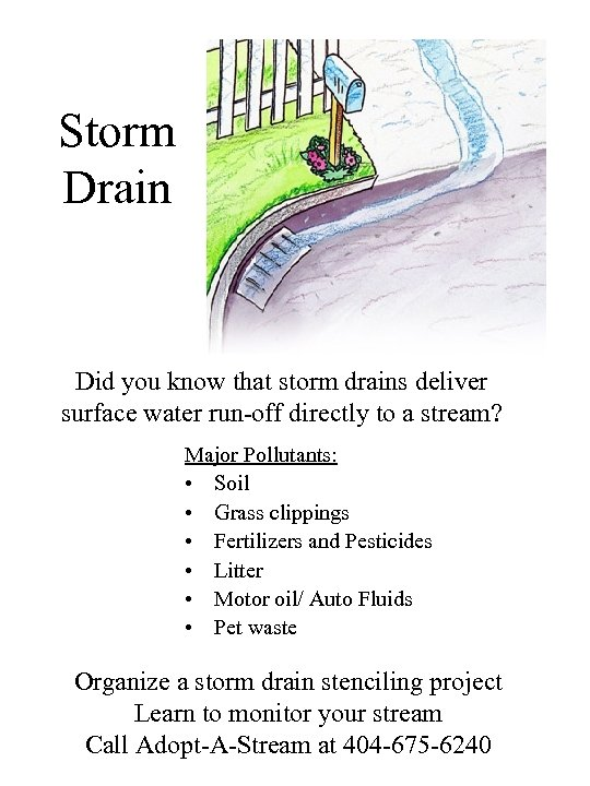 Storm Drain Did you know that storm drains deliver surface water run-off directly to