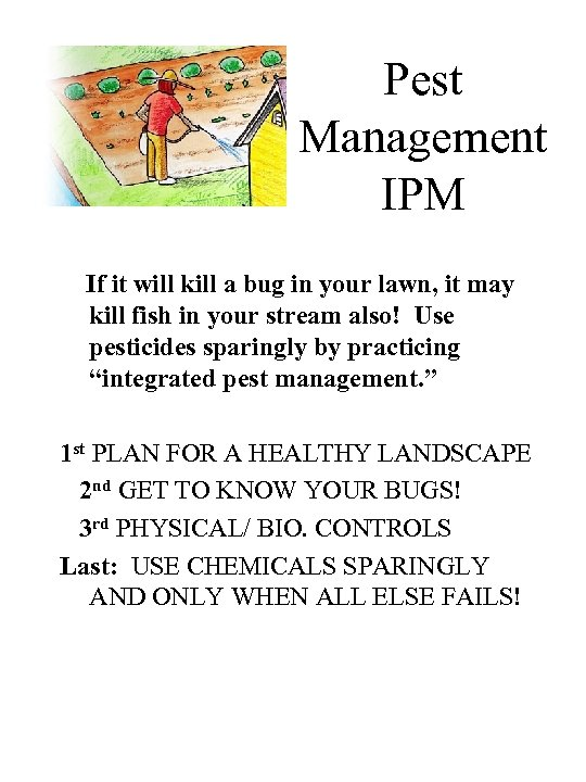 Pest Management IPM If it will kill a bug in your lawn, it may