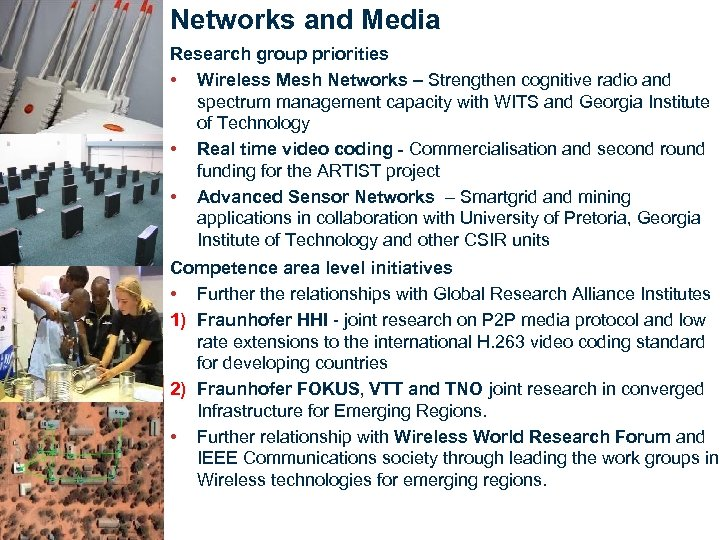 Networks and Media Research group priorities • Wireless Mesh Networks – Strengthen cognitive radio