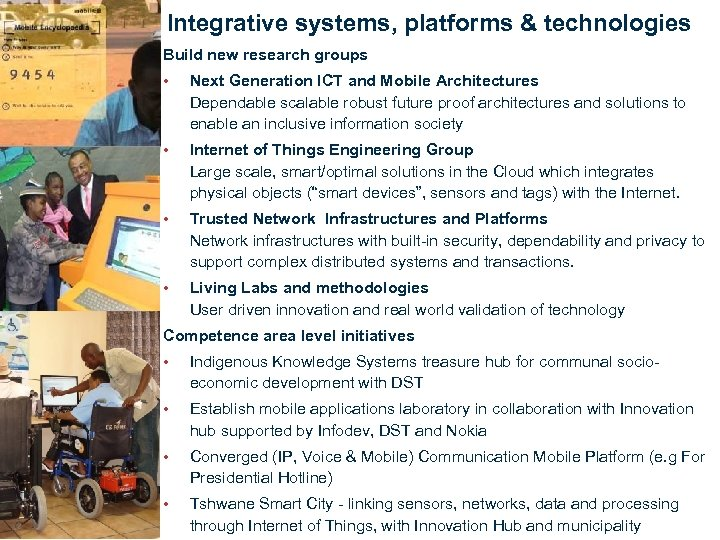 Integrative systems, platforms & technologies Build new research groups • Next Generation ICT and