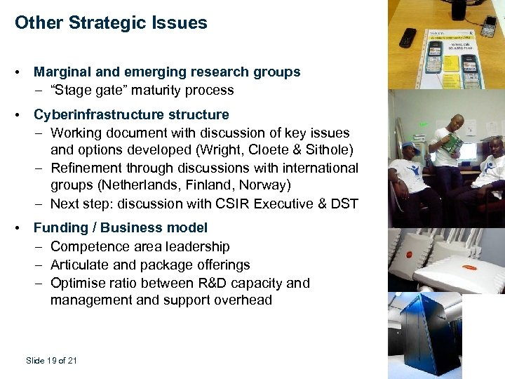 "Other Strategic Issues • Marginal and emerging research groups – ""Stage gate"" maturity process"