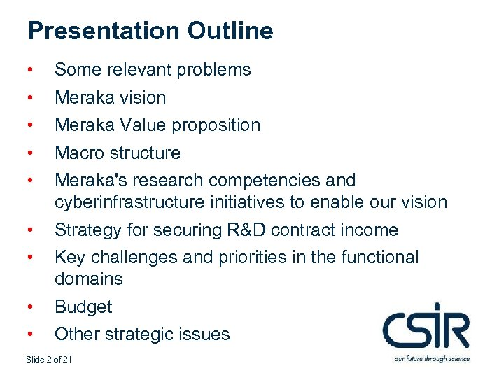 Presentation Outline • • • Some relevant problems • • Strategy for securing R&D