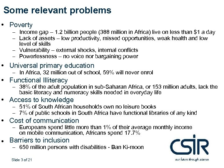 Some relevant problems • Poverty – Income gap – 1. 2 billion people (388