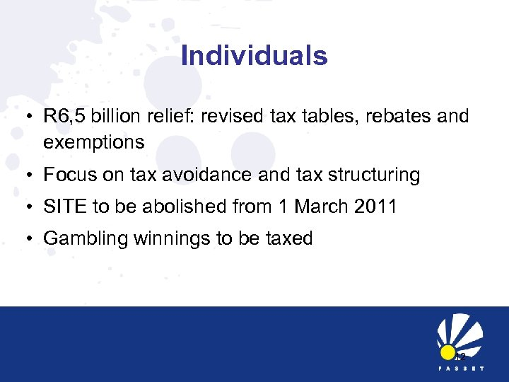 Individuals • R 6, 5 billion relief: revised tax tables, rebates and exemptions •