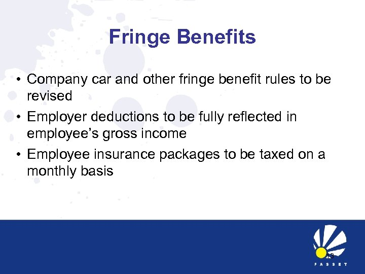 Fringe Benefits • Company car and other fringe benefit rules to be revised •