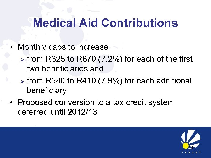 Medical Aid Contributions • Monthly caps to increase Ø from R 625 to R