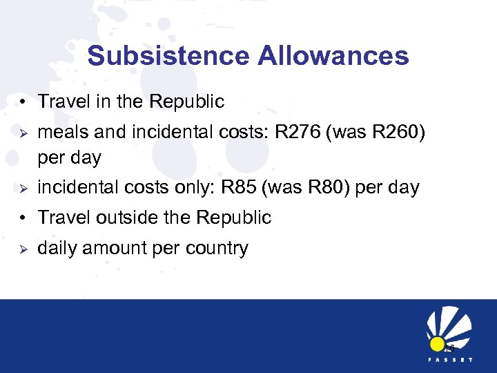 Subsistence Allowances • Travel in the Republic Ø meals and incidental costs: R 276
