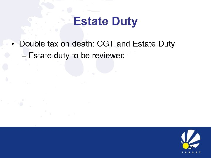 Estate Duty • Double tax on death: CGT and Estate Duty – Estate duty