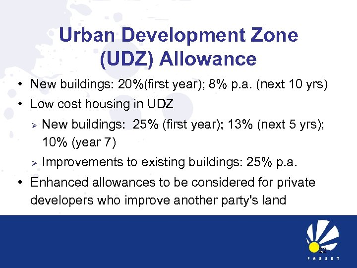 Urban Development Zone (UDZ) Allowance • New buildings: 20%(first year); 8% p. a. (next