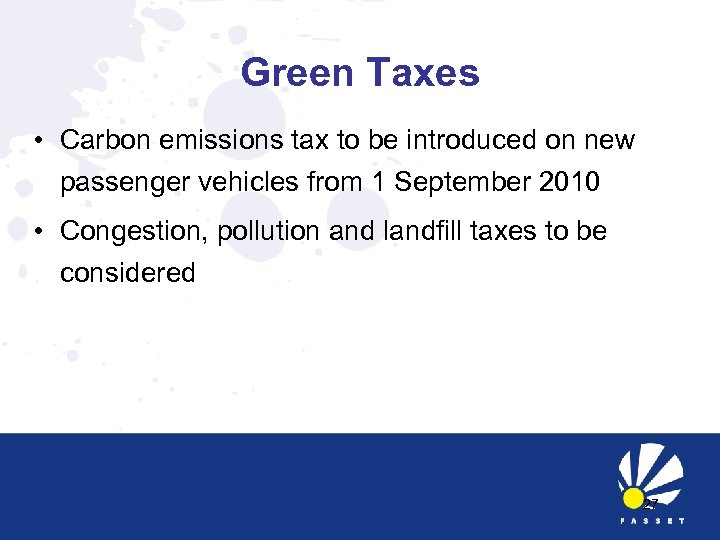 Green Taxes • Carbon emissions tax to be introduced on new passenger vehicles from