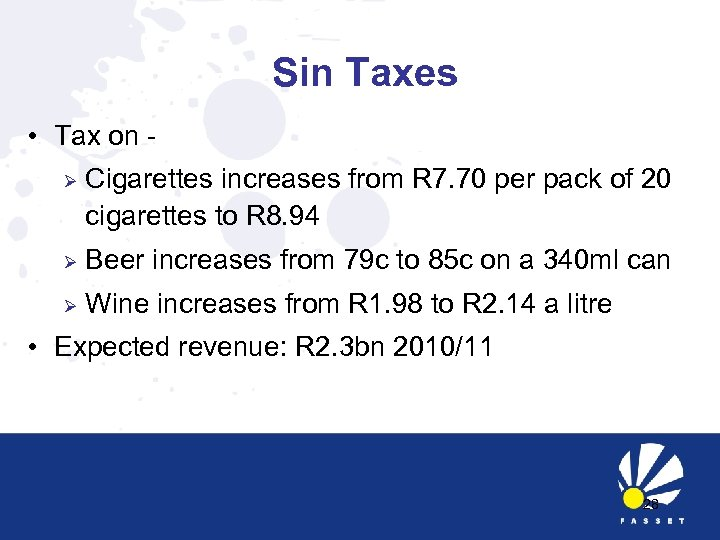 Sin Taxes • Tax on Ø Cigarettes increases from R 7. 70 per pack