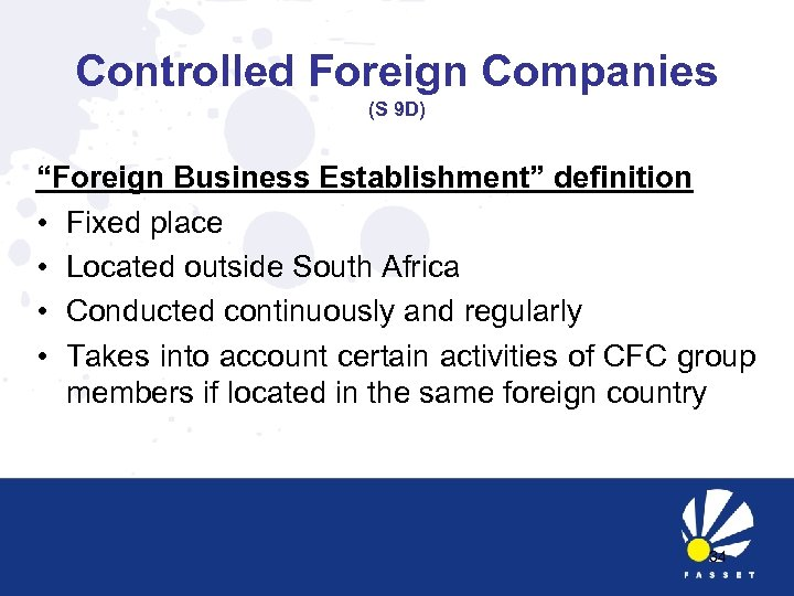 "Controlled Foreign Companies (S 9 D) ""Foreign Business Establishment"" definition • Fixed place •"