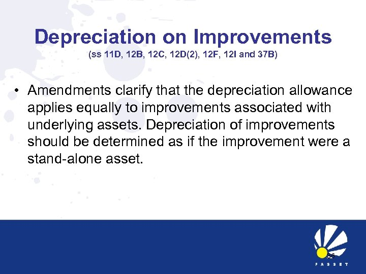 Depreciation on Improvements (ss 11 D, 12 B, 12 C, 12 D(2), 12 F,