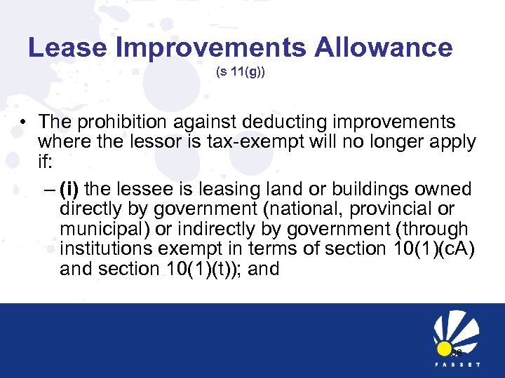 Lease Improvements Allowance (s 11(g)) • The prohibition against deducting improvements where the lessor