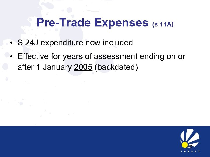 Pre-Trade Expenses (s 11 A) • S 24 J expenditure now included • Effective