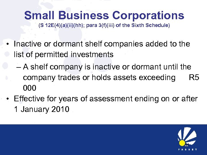 Small Business Corporations (S 12 E(4)(a)(ii)(hh); para 3(f)(iii) of the Sixth Schedule) • Inactive