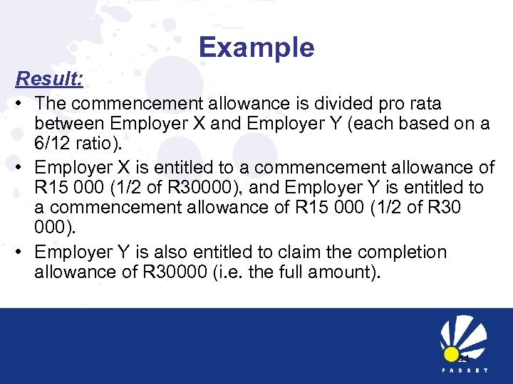 Example Result: • The commencement allowance is divided pro rata between Employer X and