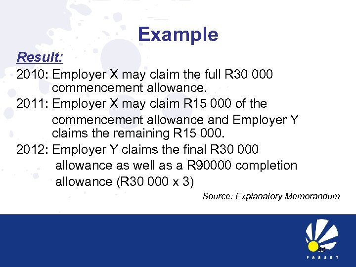 Example Result: 2010: Employer X may claim the full R 30 000 commencement allowance.