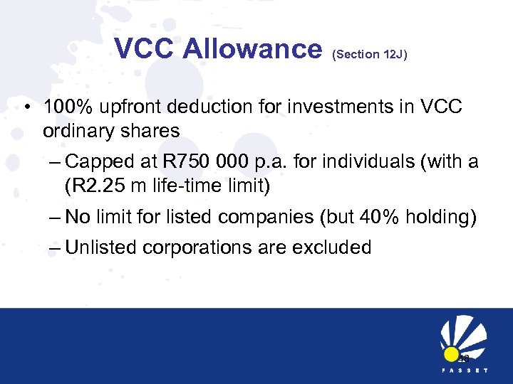 VCC Allowance (Section 12 J) • 100% upfront deduction for investments in VCC