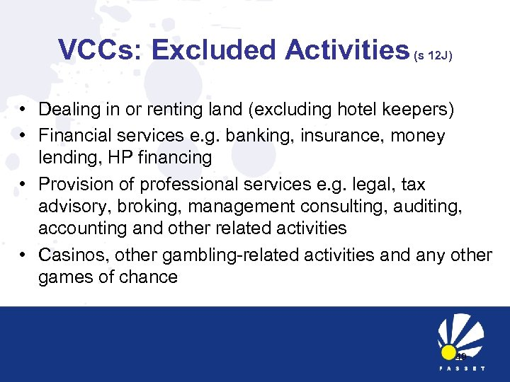 VCCs: Excluded Activities (s 12 J) • Dealing in or renting land (excluding hotel