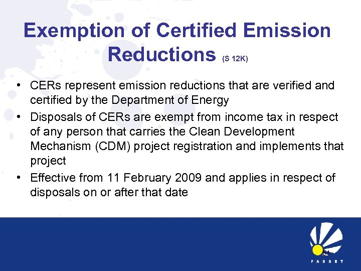 Exemption of Certified Emission Reductions (S 12 K) • CERs represent emission reductions that