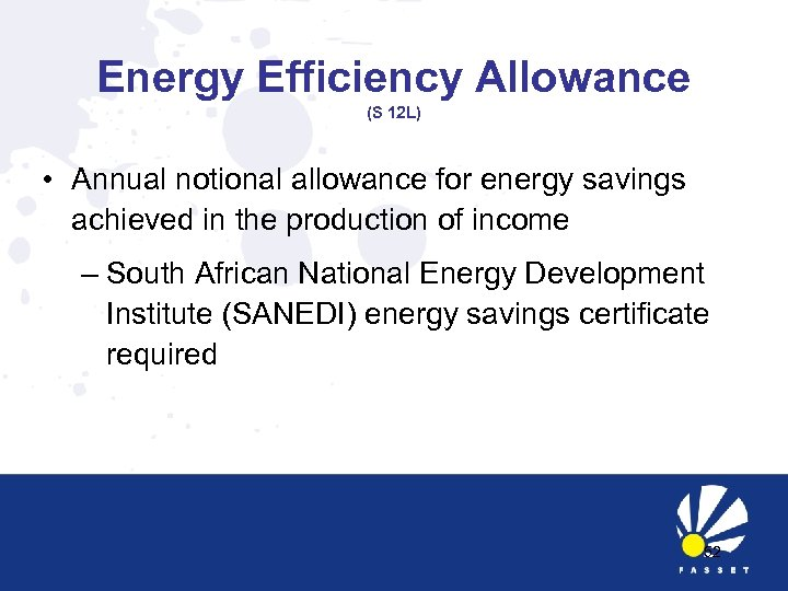 Energy Efficiency Allowance (S 12 L) • Annual notional allowance for energy savings achieved