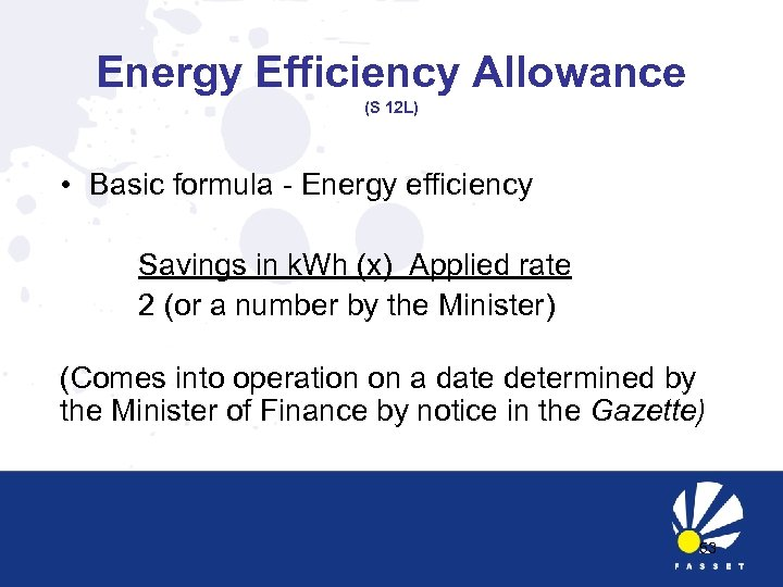 Energy Efficiency Allowance (S 12 L) • Basic formula - Energy efficiency Savings in