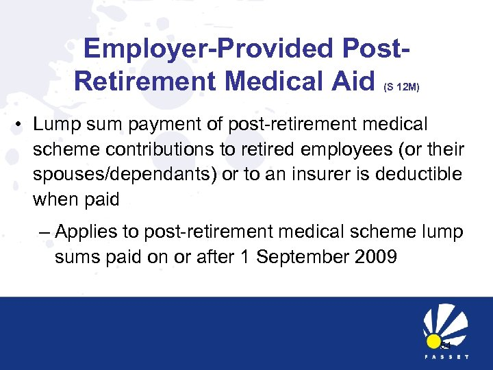 Employer-Provided Post. Retirement Medical Aid (S 12 M) • Lump sum payment of post-retirement