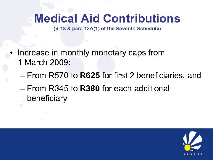 Medical Aid Contributions (S 18 & para 12 A(1) of the Seventh Schedule) •