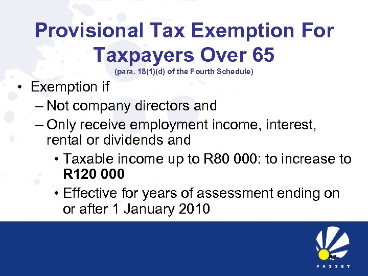 Provisional Tax Exemption For Taxpayers Over 65 (para. 18(1)(d) of the Fourth Schedule) •