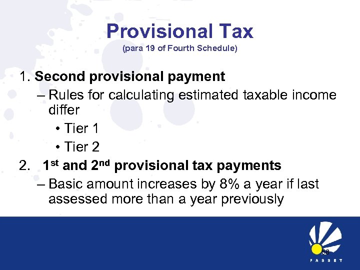 Provisional Tax (para 19 of Fourth Schedule) 1. Second provisional payment – Rules for