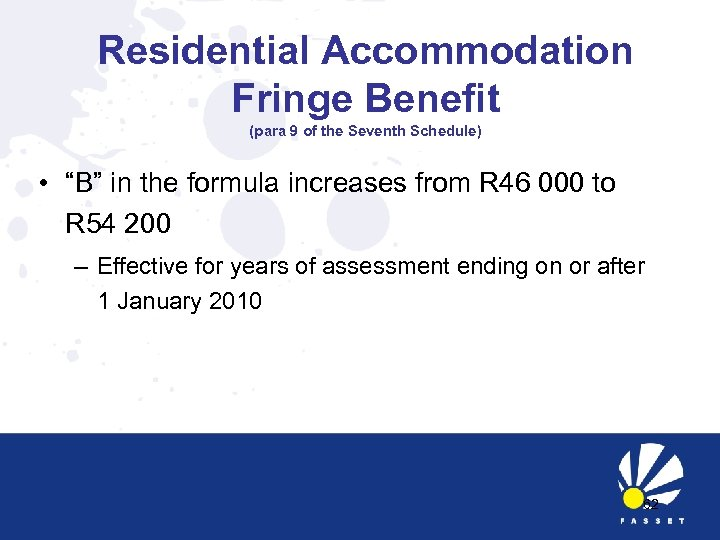 "Residential Accommodation Fringe Benefit (para 9 of the Seventh Schedule) • ""B"" in the"