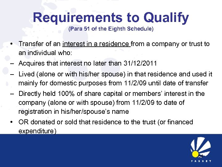 Requirements to Qualify (Para 51 of the Eighth Schedule) • Transfer of an interest
