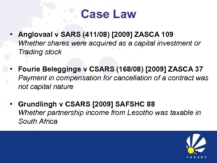 Case Law • Anglovaal v SARS (411/08) [2009] ZASCA 109 Whether shares were acquired