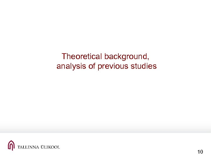 Theoretical background, analysis of previous studies 10