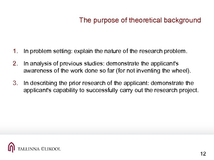 The purpose of theoretical background 1. In problem setting: explain the nature of the