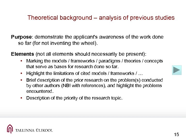 Theoretical background – analysis of previous studies Purpose: demonstrate the applicant's awareness of the