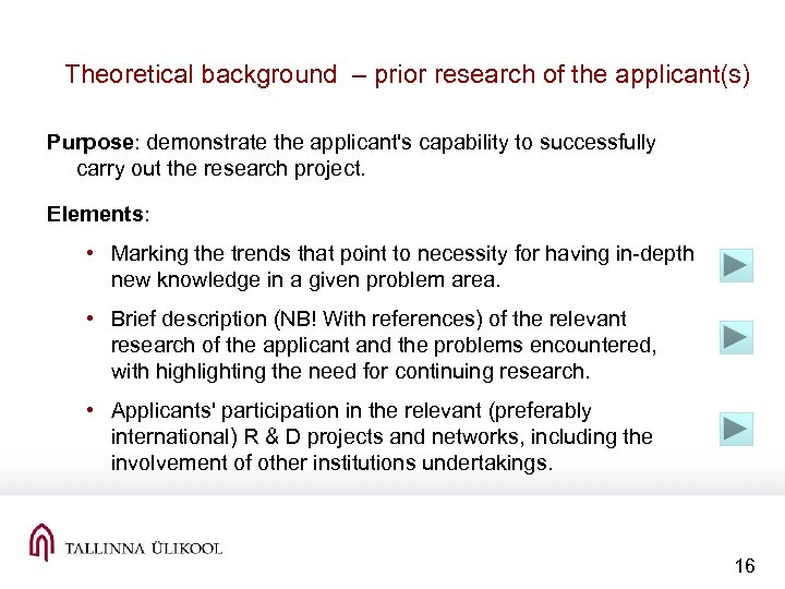 Theoretical background – prior research of the applicant(s) Purpose: demonstrate the applicant's capability to