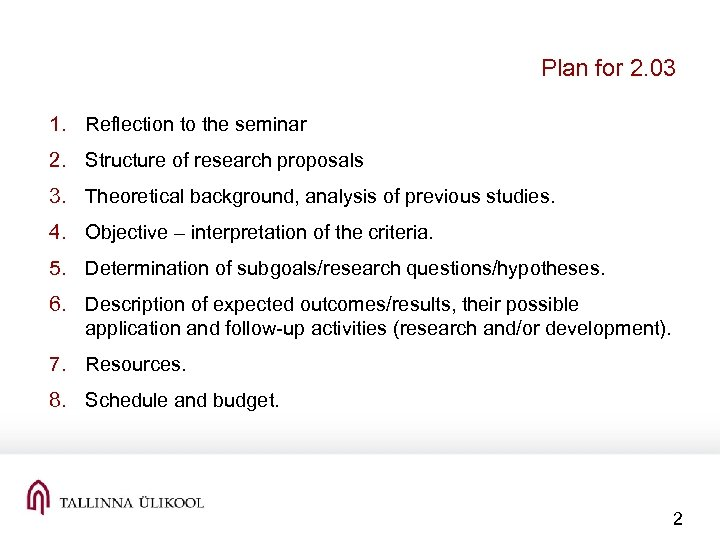 Plan for 2. 03 1. Reflection to the seminar 2. Structure of research proposals
