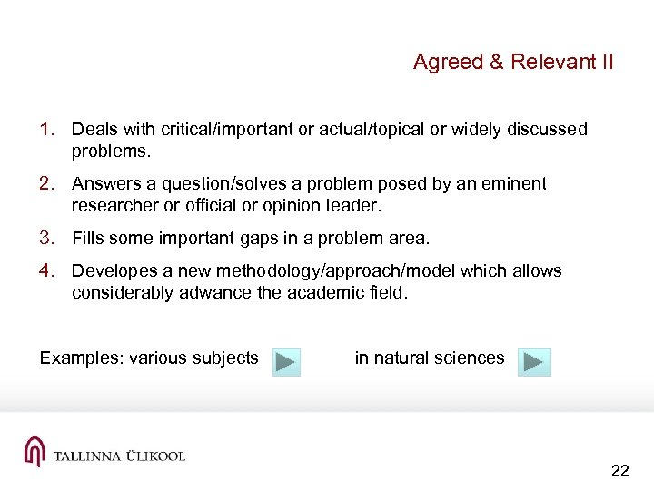 Agreed & Relevant II 1. Deals with critical/important or actual/topical or widely discussed problems.