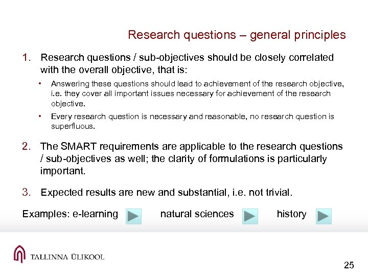 Research questions – general principles 1. Research questions / sub-objectives should be closely correlated
